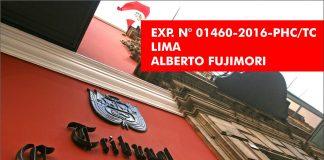 EXPEDIENTE 01460-2016-PHC-TC LIMA - FUJIMORI