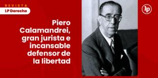 Piero Calamandrei, gran jurista e incansable defensor de la libertad. Vida y aportes al derecho con logo de LP