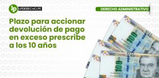Plazo-accionar-devolucion-pago-exceso-prescribe-10 años-LP