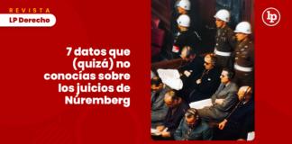 7 datos que (quizá) no conocías sobre los juicios de Núremberg con logo de LP
