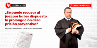 se puede recusar al juez por haber dispuesto la prolongacion de la prision preventiva-LP