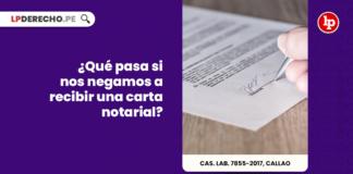 ¿Qué pasa si nos negamos a recibir una carta notarial?