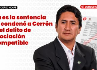 Esta es la sentencia que condenó a Cerrón por el delito de negociación incompatible