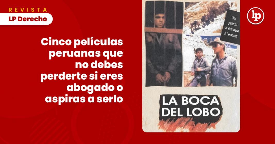 Cinco películas peruanas que no debes perderte si eres abogado o aspiras a serlo con logo de LP