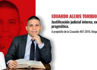 Justificación judicial interna, externa y pragmática. A propósito de la Casación 401-2016, Moquegua