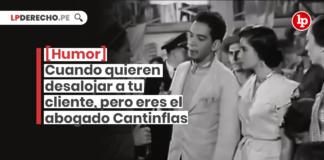 Cuando quieren desalojar a tu cliente, pero eres el abogado Cantinflas logo de LP