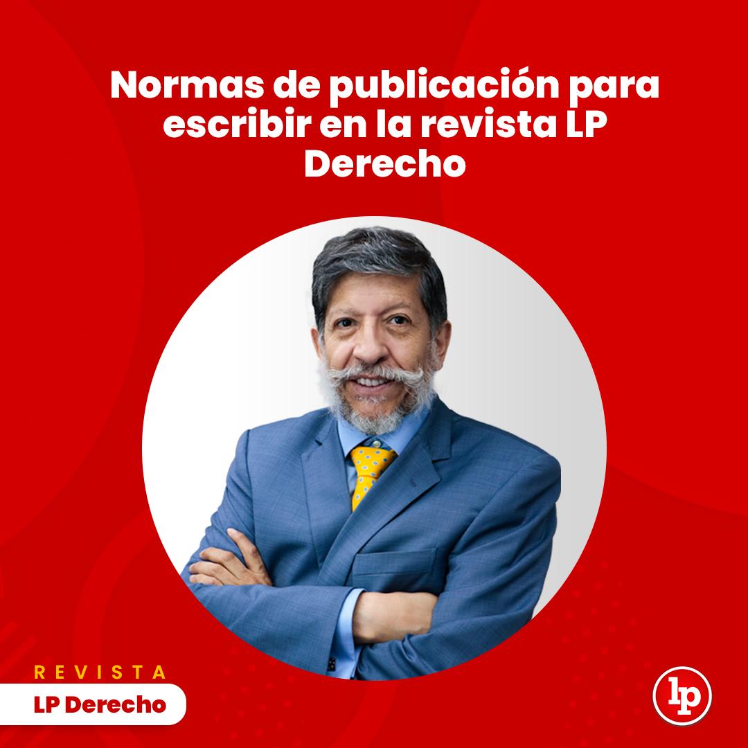 Carlos Ramos normas de publicación de la revista LP Derecho con logo de LP