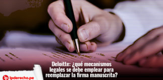 Deloitte-mecanismos-legales-se-debe-emplear-para-reemplazar-la-firma-manuscrita