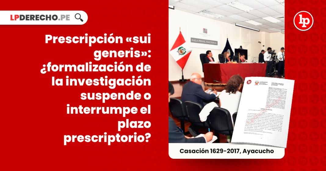 Prescripcion -sui generis- formalizacion de la investigacion suspende o interrumpe el plazo prescriptorio-penal-LP