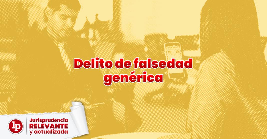 Delito de falsedad genérica con logo de jurisprudencia actual y relevante y LP