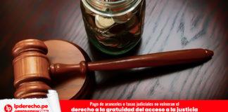 Pago de aranceles o tasas judiciales no vulneran gratuidad del acceso a la justicia - Casación 171-2011, Lima