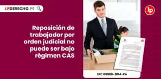 reposicion de trabajador por orden judicial no puede ser bajo regimen cas-LP
