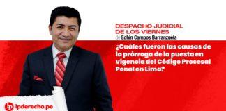Edhin Campos Barranzuela - causas prorroga Codigo Procesal Penal Lima con logo LP