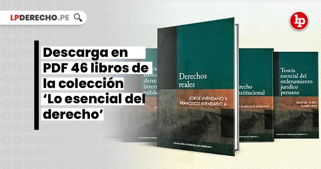 Descarga en PDF 46 libros de la colección 'Lo esencial del derecho' con logo de LP