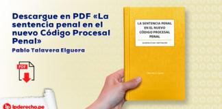 Descargue en PDF «La sentencia penal en el nuevo Código Procesal Penal» de Pablo Talavera Elguera con logo de LP