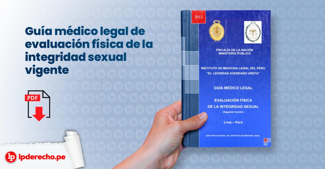 Guía médico legal de evaluación física de la integridad sexual vigente
