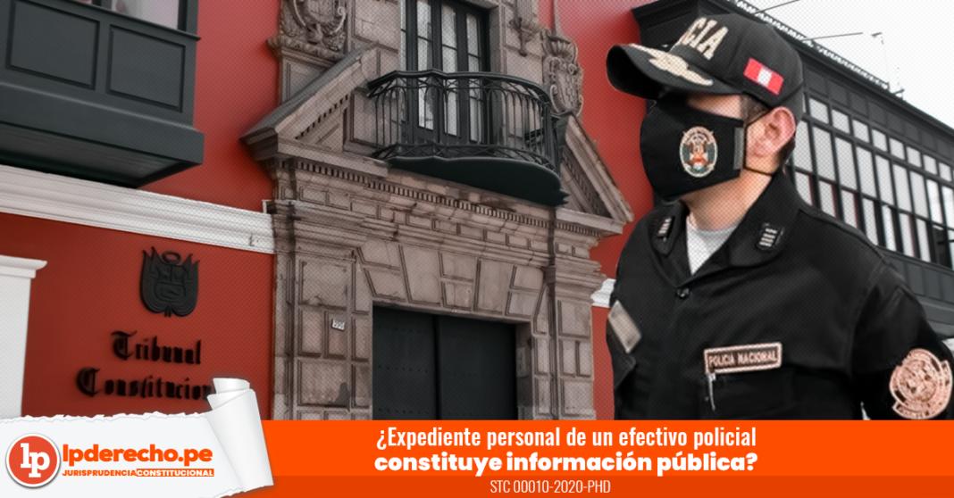 Expediente personal de un efectivo policial constituye información pública con logo de jurisprudencia constitucional y LP
