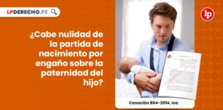 cabe nulidad de la partida de nacimiento por engaño sobre la paternidad del menor-LP