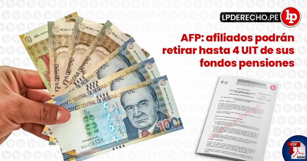 AFP: afiliados podrán retirar hasta 4 UIT de sus fondos pensiones