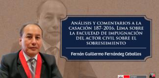 Comentario Casacion 187-2016, Lima facultad impugnación actor civil