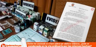 Efectivo fue sancionado en el fuero policial por adulterar evidencias, ¿puede ser condenado en la vía ordinaria por los mismos hechos?