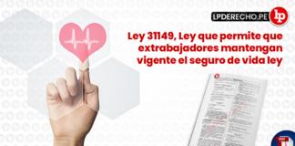 Ley 31149, Ley que permite que extrabajadores mantengan vigente el seguro de vida ley