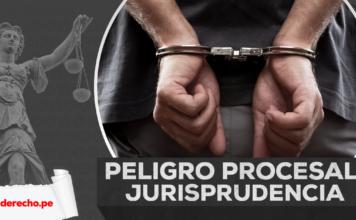 El peligro procesal: una mirada desde la jurisprudencia