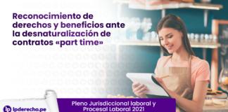 Reconocimiento de derechos y beneficios ante la desnaturalización de contratos «part time»