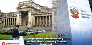 Resolución 140-2021-JNJ y Reglamento para selección y nombramiento a jueces y fiscales (ascenso) con logo de LP