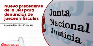 Nuevo precedente de la JNJ para denuncias de jueces y fiscales