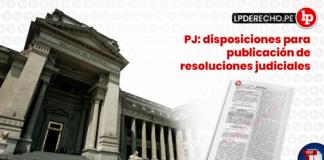 PJ: disposiciones para publicación de resoluciones judiciales