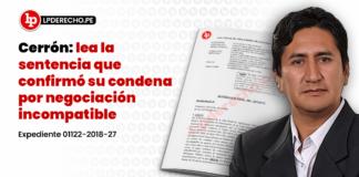 Cerrón: lea la sentencia que confirmó su condena por negociación incompatible