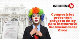 Congresistas presentan proyecto de ley para instaurar el Día Nacional del Circo con logo de LP