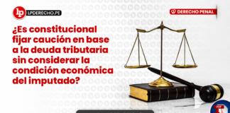 Control difuso: ¿es constitucional fijar caución en base a la deuda tributaria sin considerar la condición económica del imputado?