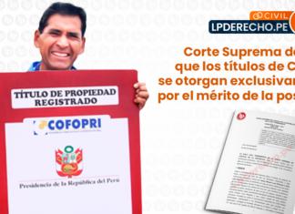 Corte Suprema titulos Cofopri otorgan merito posesion-civil-LP