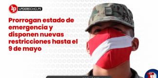 Prorrogan estado de emergencia y disponen nuevas restricciones hasta el 9 de mayo