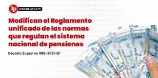 Modifican el Reglamento unificado de las normas que regulan el sistema nacional de pensiones