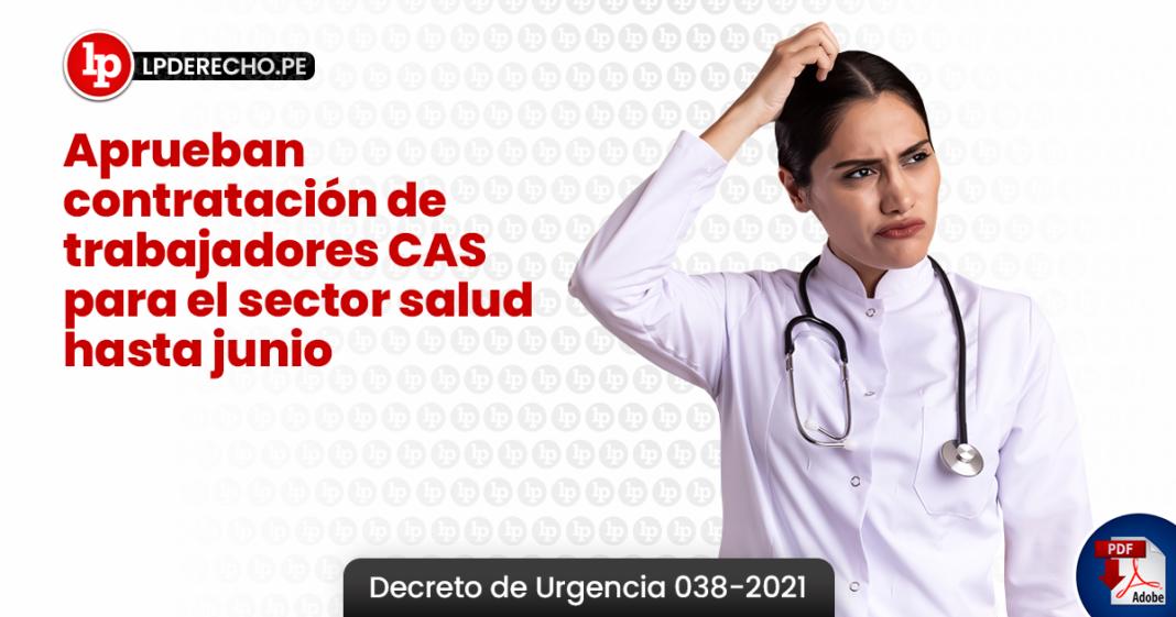 Aprueban contratación de trabajadores CAS para el sector salud hasta junio