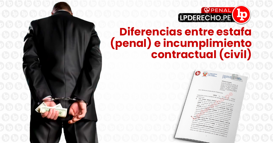 Estafa-penal-incumplimiento-contractual-civil-diferencias-LP