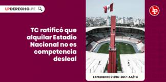TC ratificó que alquilar Estadio Nacional no es competencia desleal. Sala de Indecopi será investigada penalmente por desacatar cosa juzgada