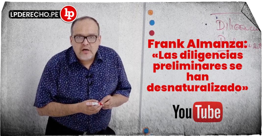 [VÍDEO] Frank Almanza: «Las diligencias preliminares se han desnaturalizado» con logo de LP