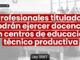 Ley 31167: profesionales titulados podrán ejercer docencia en centros de educación técnico productiva