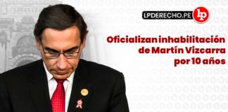 Martin Vizcarra inhabilitacion - LP