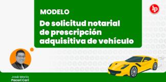 Modelo de solicitud notarial de prescripción adquisitiva de vehículo-LP