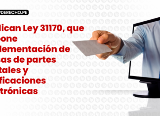 Publican Ley 31170, que dispone implementación de mesas de partes digitales y notificaciones electrónicas