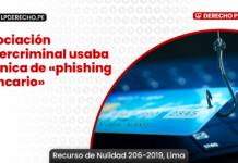 ¿Cómo determinar la reparación civil en delitos de peligro? Asociación cibercriminal usaba técnica de «phishing bancario»