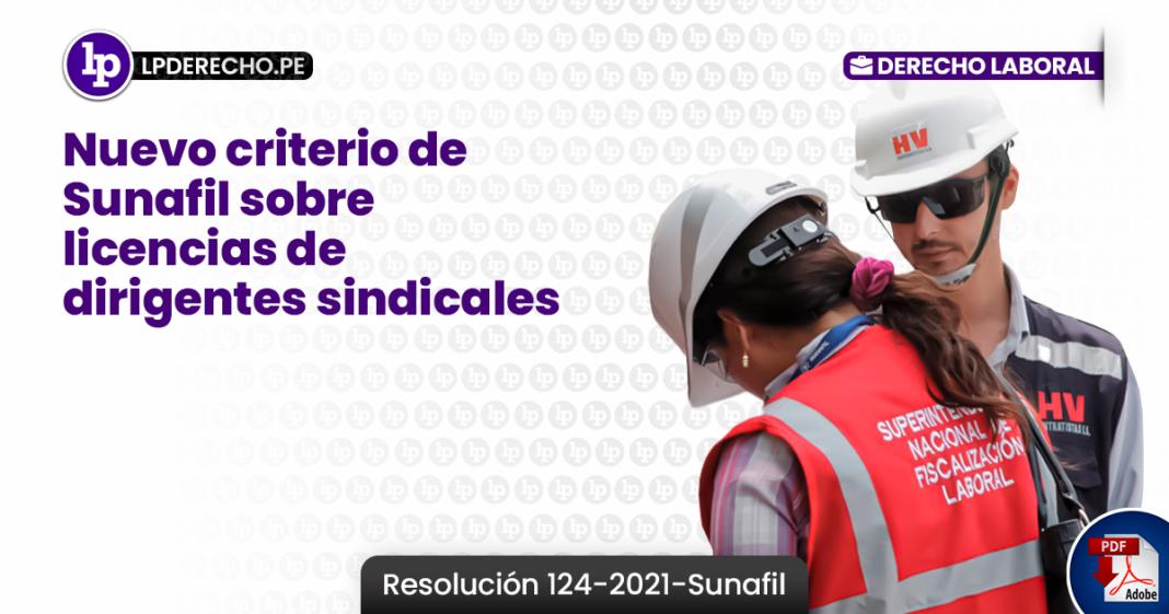 Nuevo criterio de Sunafil sobre licencias de dirigentes sindicales