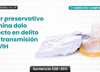 Usar preservativo elimina dolo directo en delito por transmisión de VIH- derecho comparado- sentencia -LP