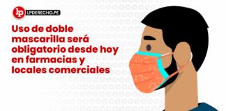 Uso de doble mascarilla será obligatorio desde hoy en farmacias y locales comerciales