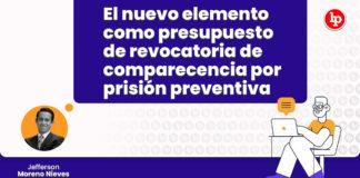 nuevo elemento presupuesto revocatoria comparecencia prision preventiva